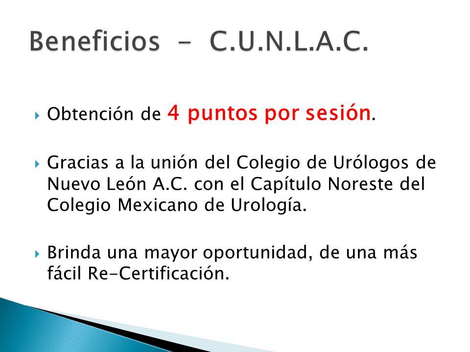 Obtención de 4 puntos por sesión.Gracias a la unión del Colegio de Urólogos de Nuevo León A.C.