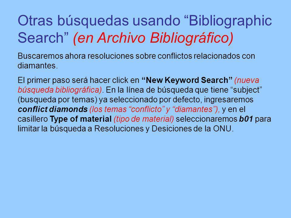 Otras búsquedas usando Bibliographic Search (en Archivo Bibliográfico) Buscaremos ahora resoluciones sobre conflictos relacionados con diamantes.