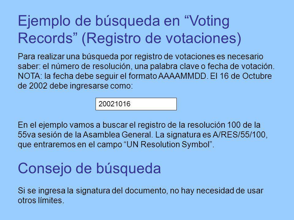 Ejemplo de búsqueda en Voting Records (Registro de votaciones) Para realizar una búsqueda por registro de votaciones es necesario saber: el número de resolución, una palabra clave o fecha de votación.