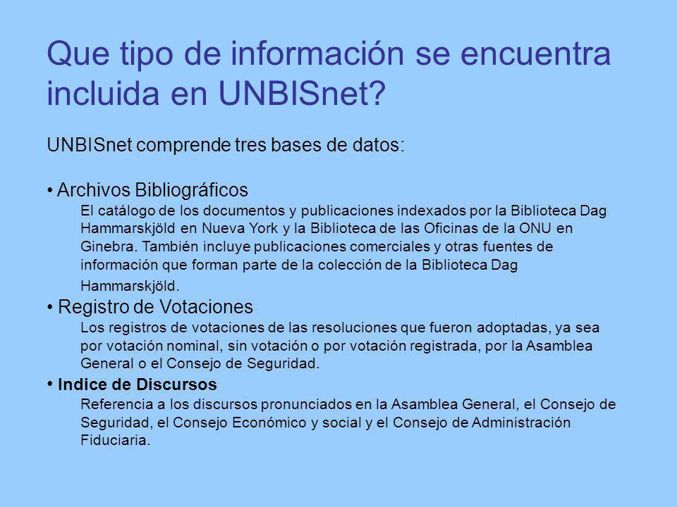 Que tipo de información se encuentra incluida en UNBISnet.