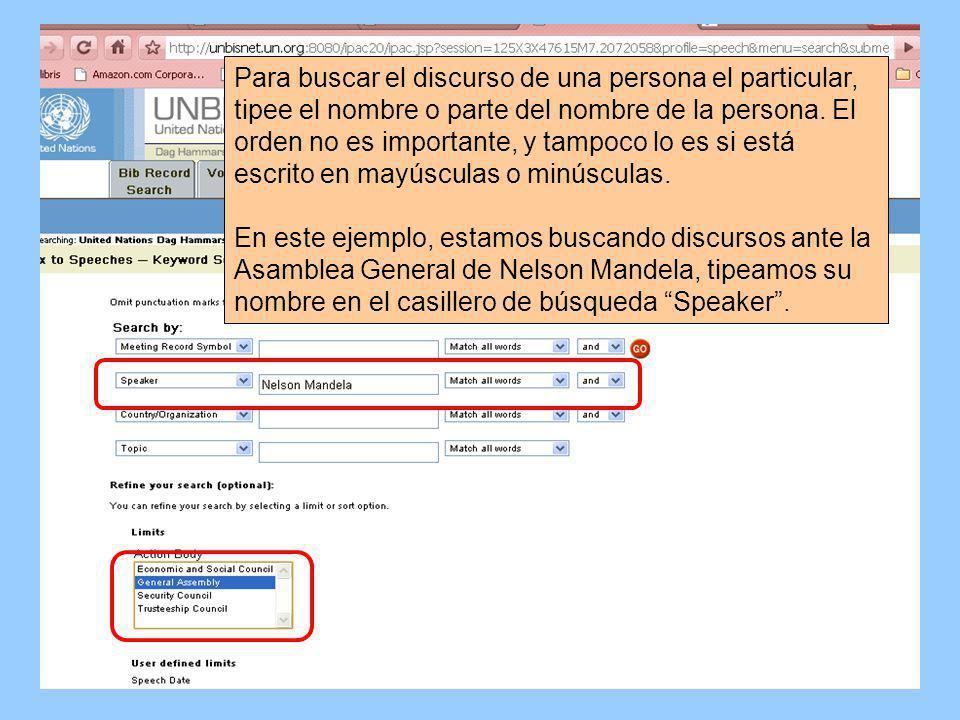 Para buscar el discurso de una persona el particular, tipee el nombre o parte del nombre de la persona.