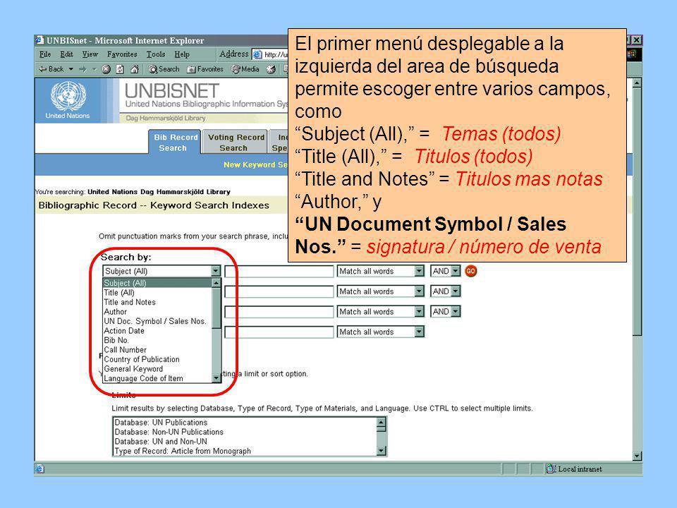 El primer menú desplegable a la izquierda del area de búsqueda permite escoger entre varios campos, como Subject (All), = Temas (todos) Title (All), = Titulos (todos) Title and Notes = Titulos mas notas Author, y UN Document Symbol / Sales Nos.