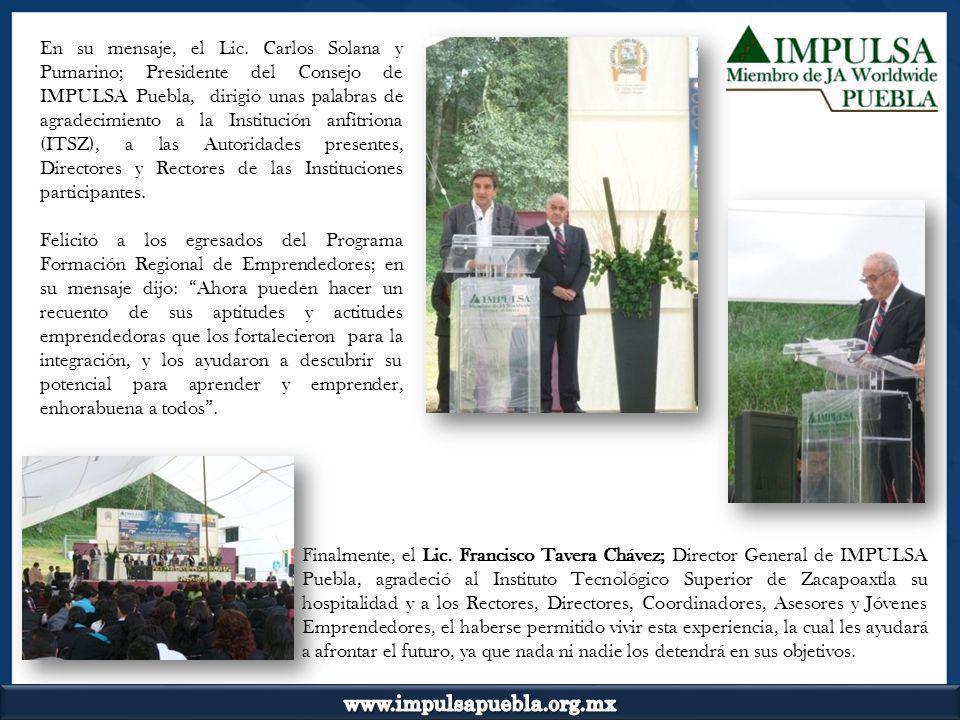 Finalmente, el Lic. Francisco Tavera Chávez; Director General de IMPULSA Puebla, agradeció al Instituto Tecnológico Superior de Zacapoaxtla su hospita