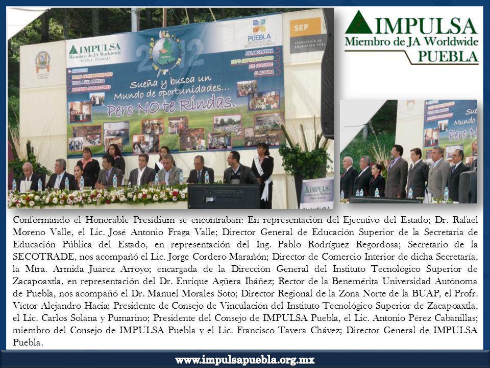 Conformando el Honorable Presídium se encontraban: En representación del Ejecutivo del Estado; Dr. Rafael Moreno Valle, el Lic. José Antonio Fraga Val
