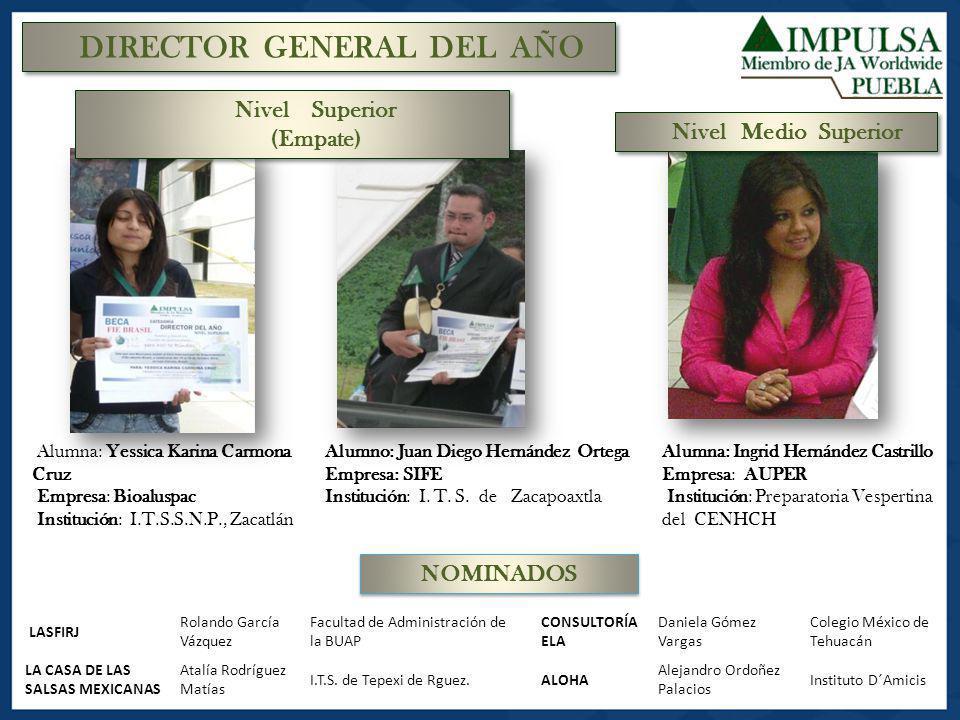DIRECTOR GENERAL DEL AÑO Alumno: Juan Diego Hernández Ortega Empresa: SIFE Institución: I. T. S. de Zacapoaxtla Alumna: Ingrid Hernández Castrillo Emp