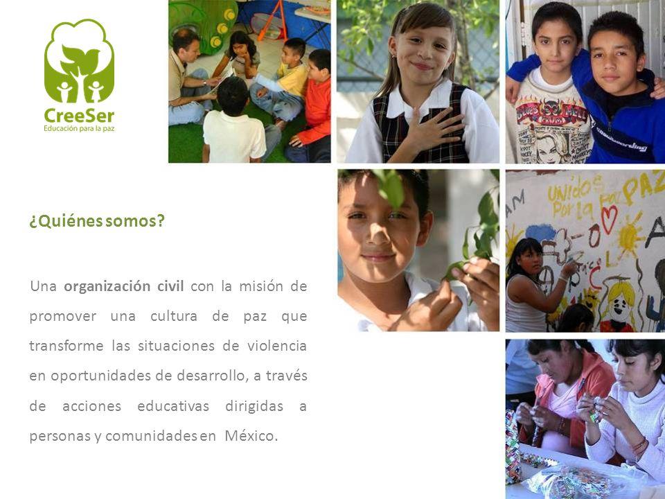 ¿Quiénes somos? Una organización civil con la misión de promover una cultura de paz que transforme las situaciones de violencia en oportunidades de de
