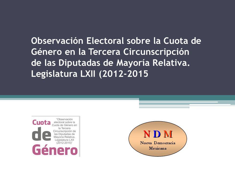 Observación Electoral sobre la Cuota de Género en la Tercera Circunscripción de las Diputadas de Mayoría Relativa.