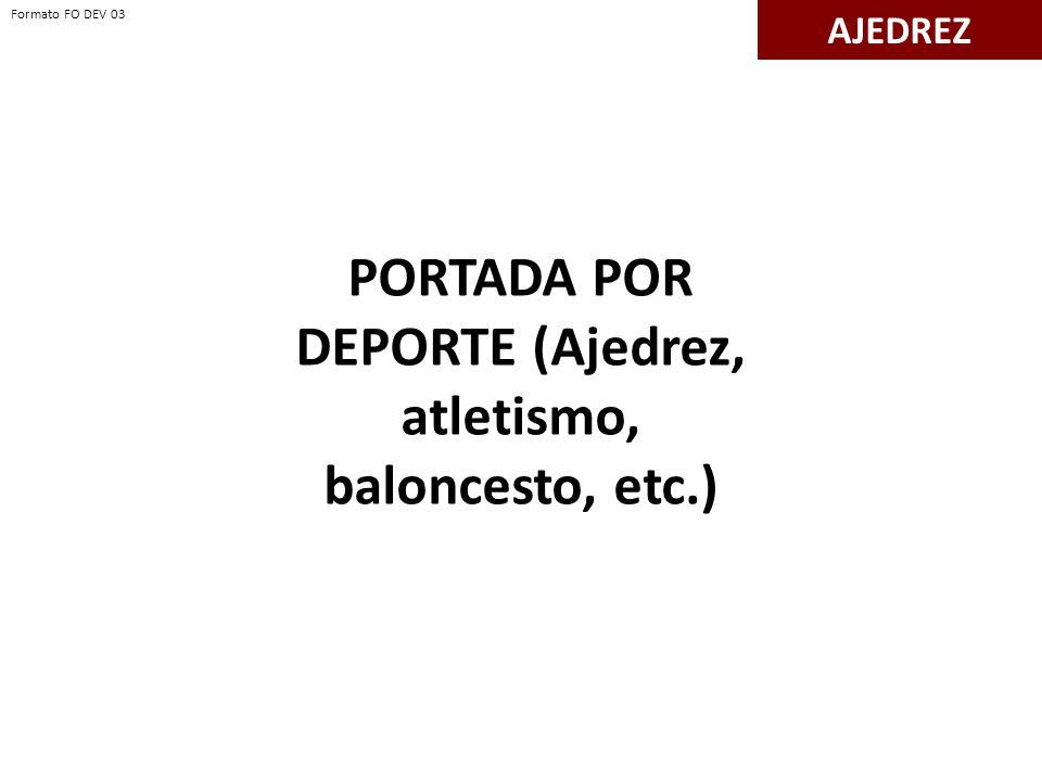 AJEDREZ PORTADA POR DEPORTE (Ajedrez, atletismo, baloncesto, etc.) Formato FO DEV 03