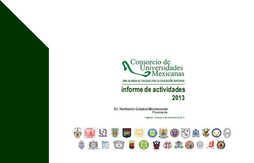 Dr. Heriberto Grijalva Monteverde Mazatlán, Sinaloa, 6 de diciembre de 2013 Presidente