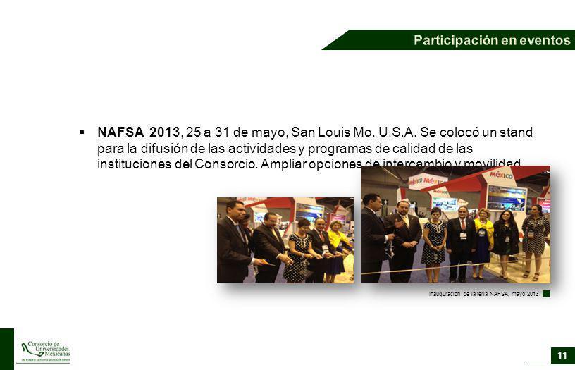 NAFSA 2013, 25 a 31 de mayo, San Louis Mo. U.S.A. Se colocó un stand para la difusión de las actividades y programas de calidad de las instituciones d