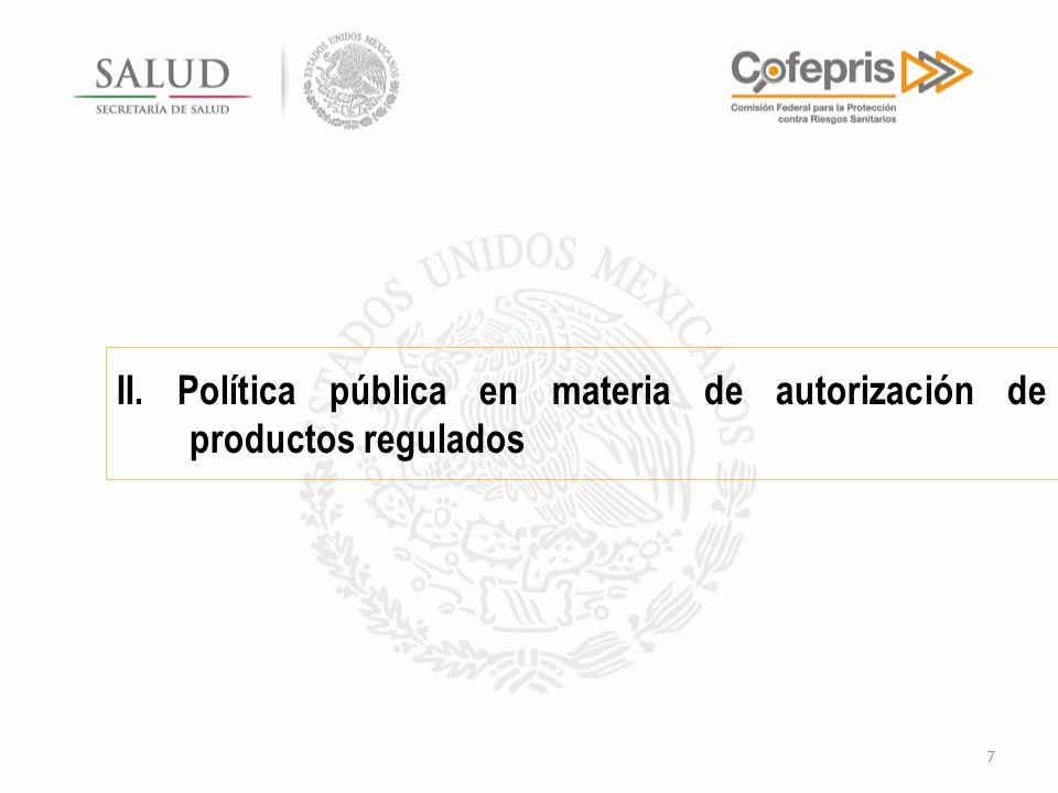 7 II. Política pública en materia de autorización de productos regulados