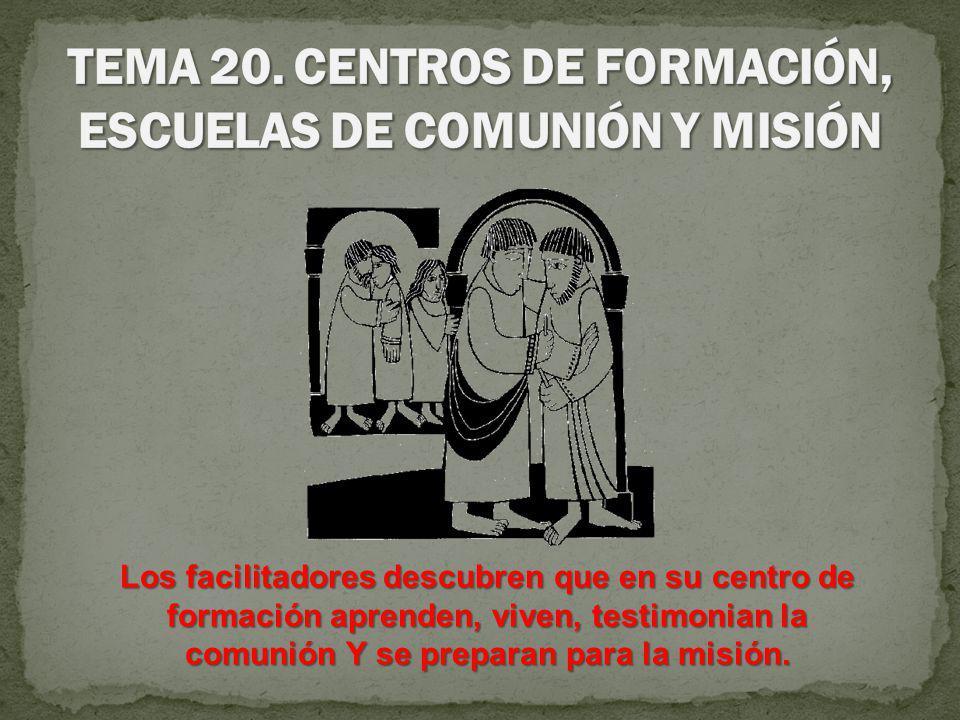 Los facilitadores descubren que en su centro de formación aprenden, viven, testimonian la comunión Y se preparan para la misión.
