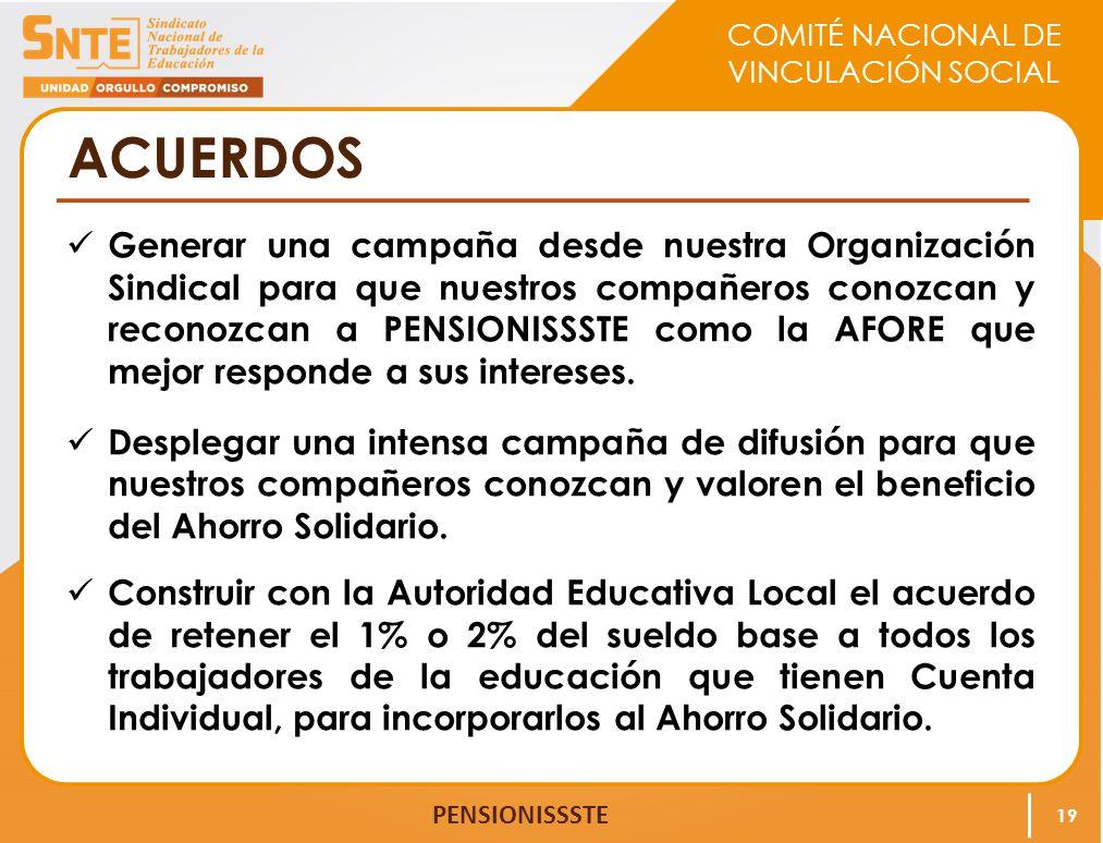 COMITÉ NACIONAL DE VINCULACIÓN SOCIAL PENSIONISSSTE ACUERDOS Generar una campaña desde nuestra Organización Sindical para que nuestros compañeros cono
