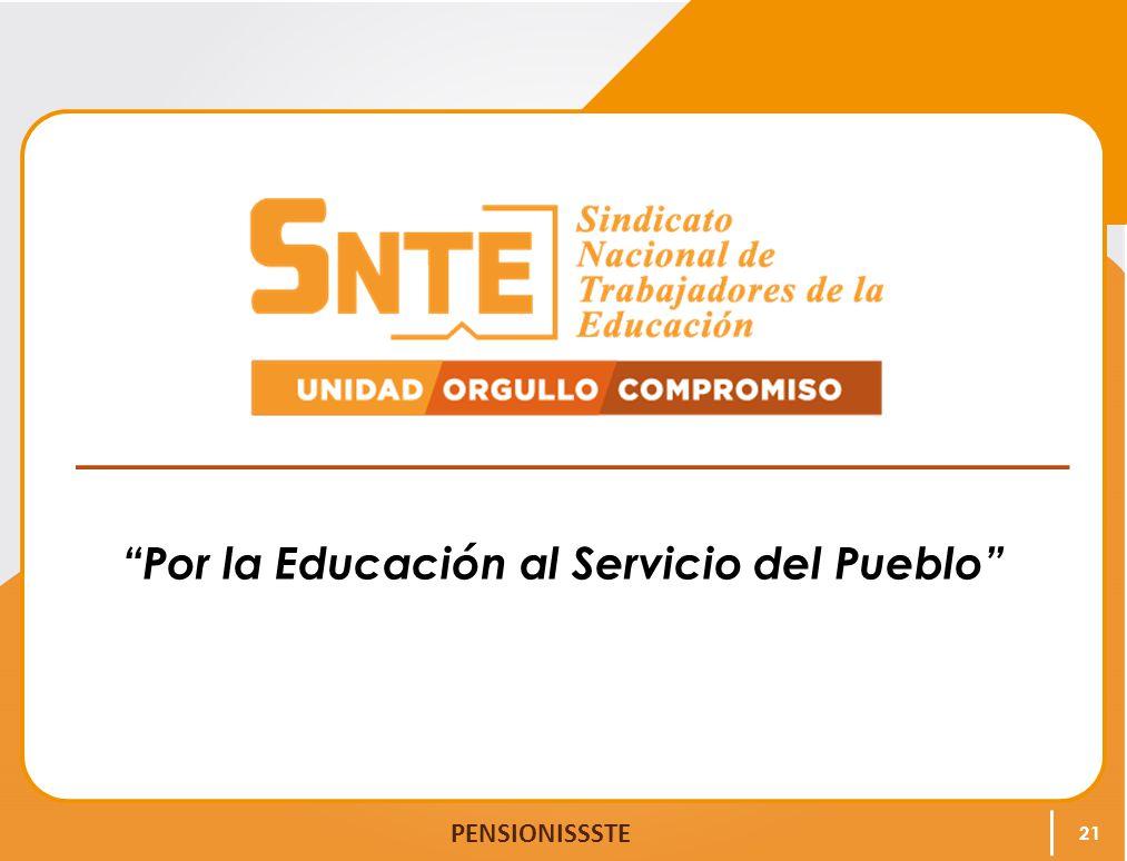 PENSIONISSSTE Por la Educación al Servicio del Pueblo 21
