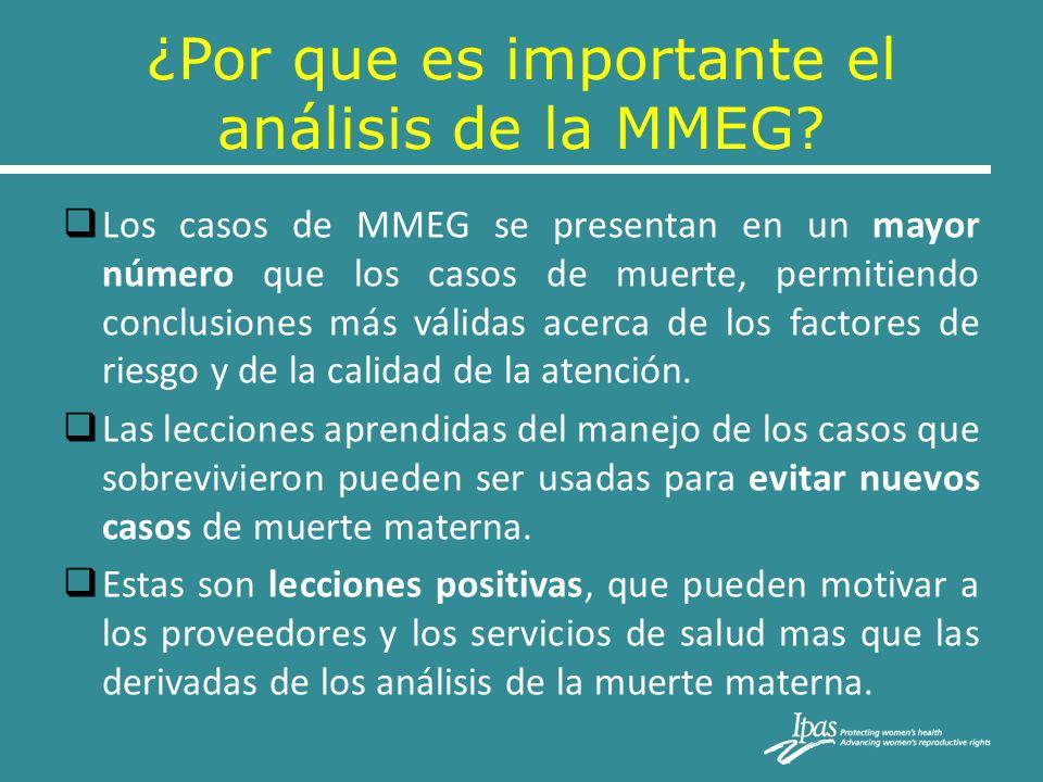 ¿Por que es importante el análisis de la MMEG? Los casos de MMEG se presentan en un mayor número que los casos de muerte, permitiendo conclusiones más