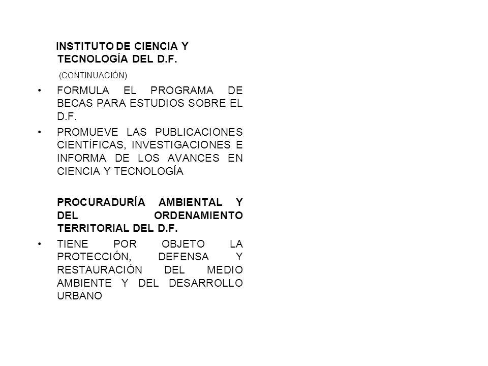 INSTITUTO DE CIENCIA Y TECNOLOGÍA DEL D.F. (CONTINUACIÓN) FORMULA EL PROGRAMA DE BECAS PARA ESTUDIOS SOBRE EL D.F. PROMUEVE LAS PUBLICACIONES CIENTÍFI