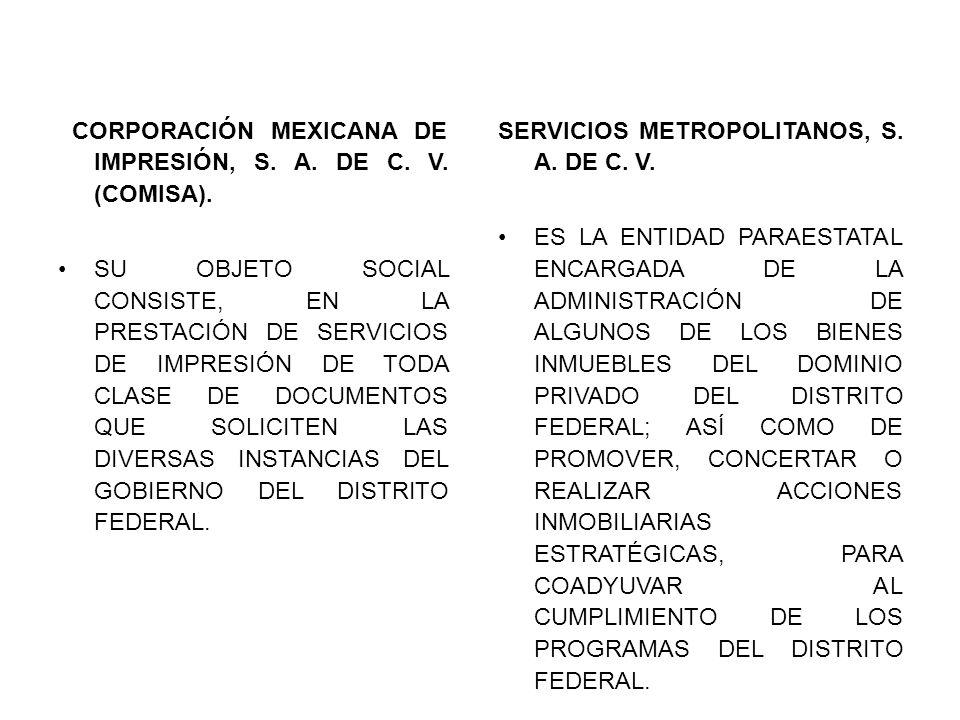 CORPORACIÓN MEXICANA DE IMPRESIÓN, S. A. DE C. V. (COMISA). SU OBJETO SOCIAL CONSISTE, EN LA PRESTACIÓN DE SERVICIOS DE IMPRESIÓN DE TODA CLASE DE DOC