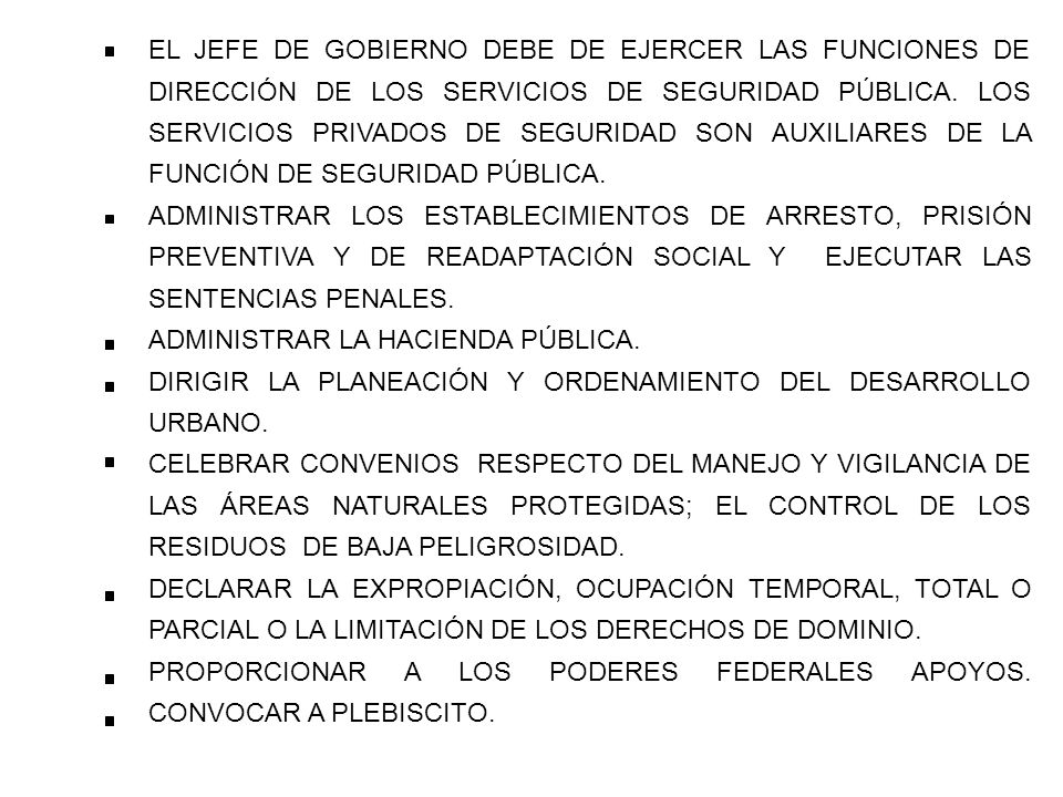 EL JEFE DE GOBIERNO DEBE DE EJERCER LAS FUNCIONES DE DIRECCIÓN DE LOS SERVICIOS DE SEGURIDAD PÚBLICA. LOS SERVICIOS PRIVADOS DE SEGURIDAD SON AUXILIAR