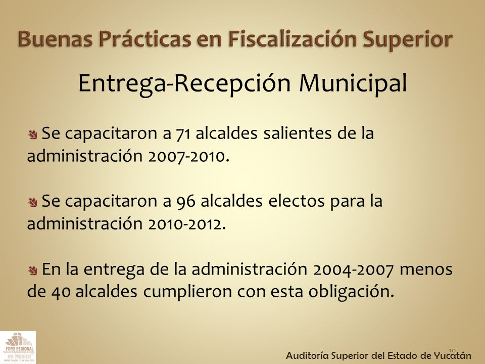 Entrega-Recepción Municipal Se capacitaron a 71 alcaldes salientes de la administración 2007-2010.