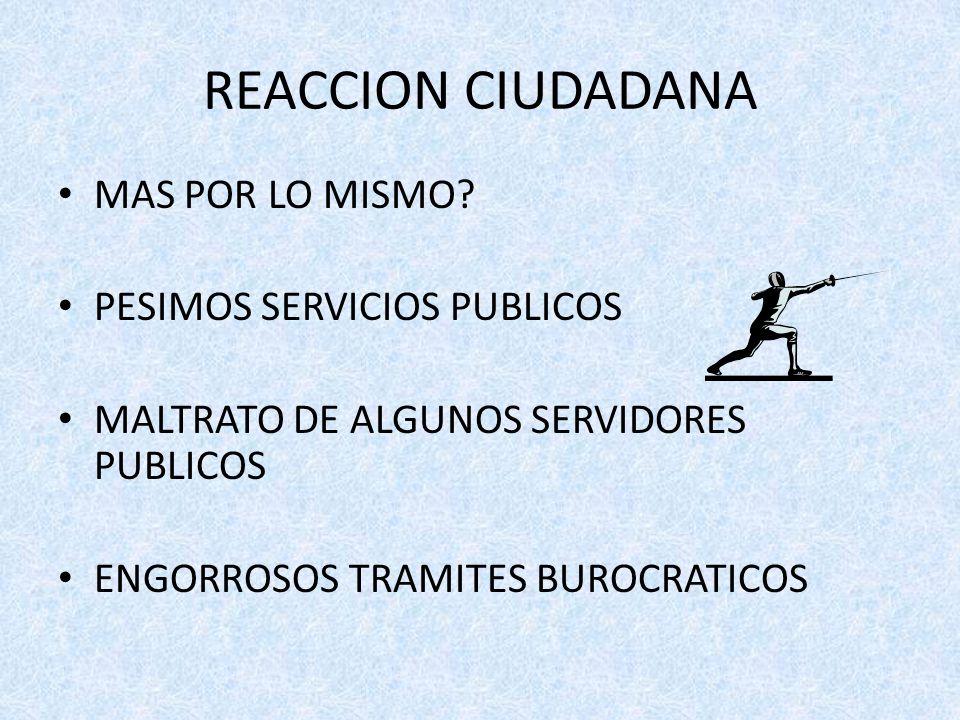 REACCION CIUDADANA MAS POR LO MISMO.