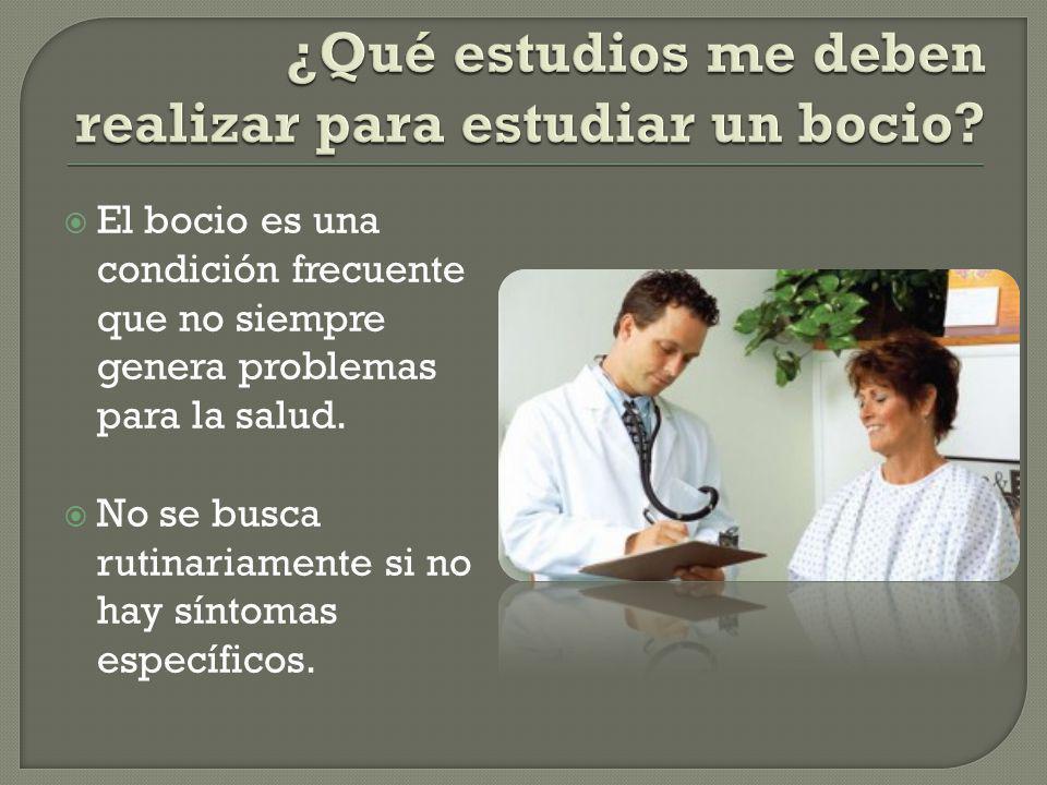 El bocio es una condición frecuente que no siempre genera problemas para la salud. No se busca rutinariamente si no hay síntomas específicos.
