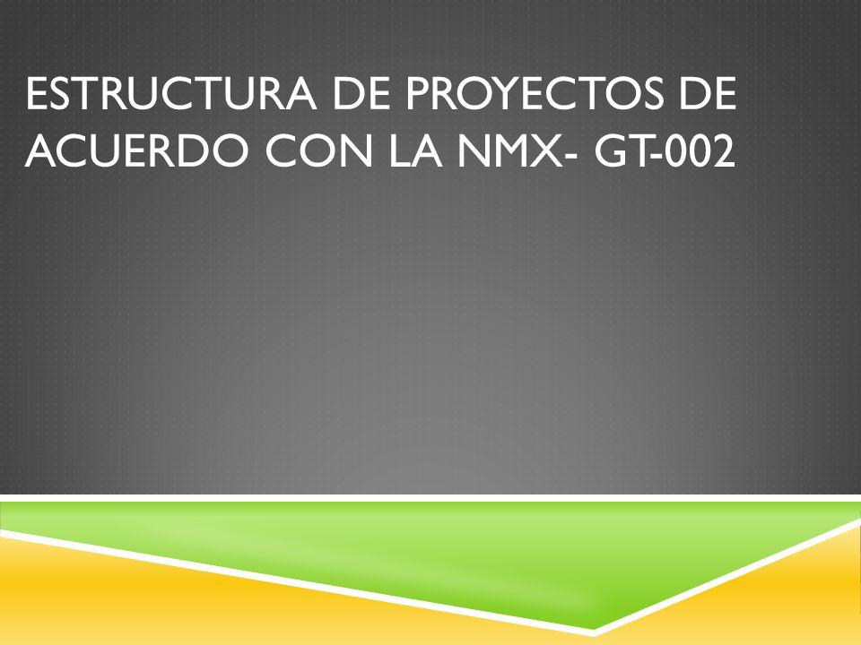 ESTRUCTURA DE PROYECTOS DE ACUERDO CON LA NMX- GT-002