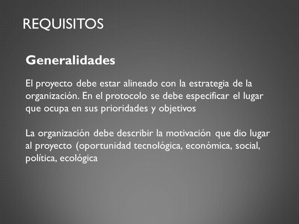 REQUISITOS Generalidades El proyecto debe estar alineado con la estrategia de la organización.