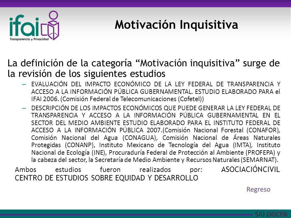 SAI-DGCPA Motivación Inquisitiva La definición de la categoría Motivación inquisitiva surge de la revisión de los siguientes estudios – EVALUACIÓN DEL