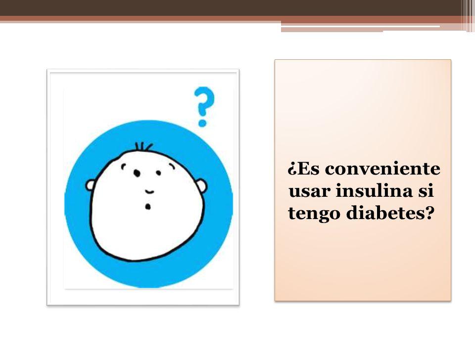 ¿Es conveniente usar insulina si tengo diabetes?