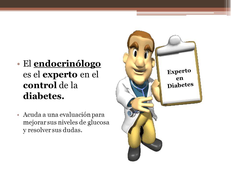 El endocrinólogo es el experto en el control de la diabetes.