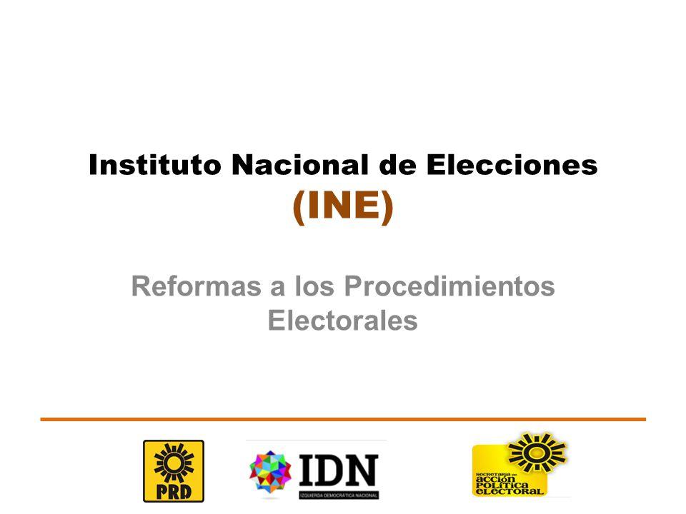 Instituto Nacional de Elecciones (INE) Reformas a los Procedimientos Electorales