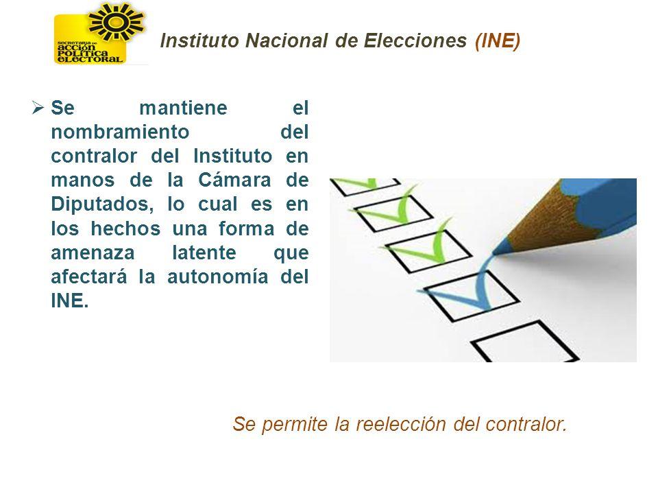 Se mantiene el nombramiento del contralor del Instituto en manos de la Cámara de Diputados, lo cual es en los hechos una forma de amenaza latente que afectará la autonomía del INE.