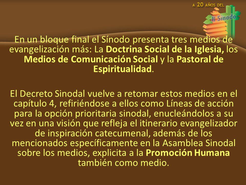 En un bloque final el Sínodo presenta tres medios de evangelización más: La Doctrina Social de la Iglesia, los Medios de Comunicación Social y la Past
