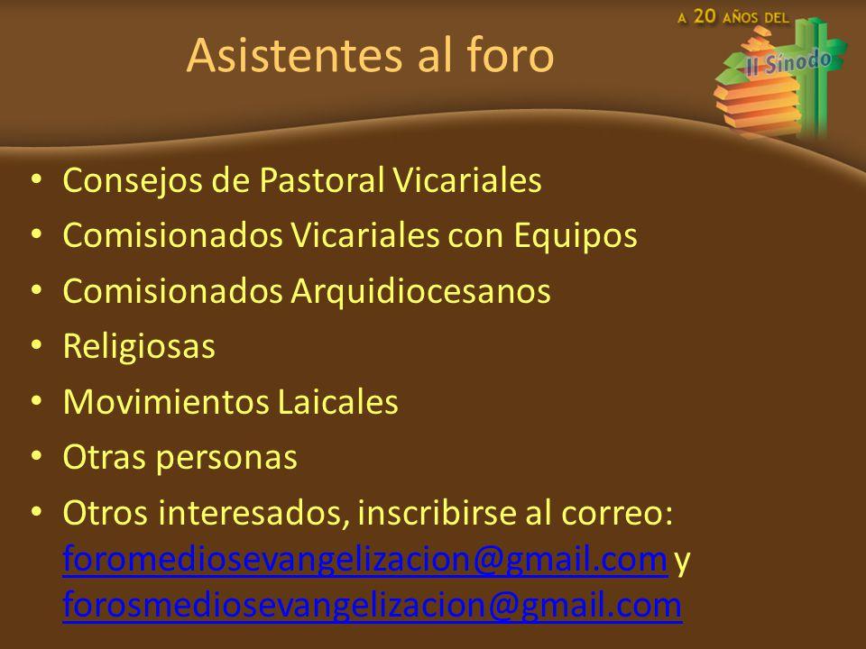 Asistentes al foro Consejos de Pastoral Vicariales Comisionados Vicariales con Equipos Comisionados Arquidiocesanos Religiosas Movimientos Laicales Ot