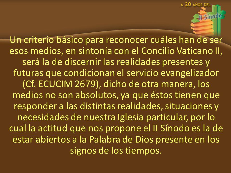 Las Opciones de Sínodo En sintonía con EN y RMi el primer medio de evangelización propuesto por el II Sínodo Arquidiocesano es el Testimonio como fundamento y referencia constante de toda evangelización (ECUCIM 2729).