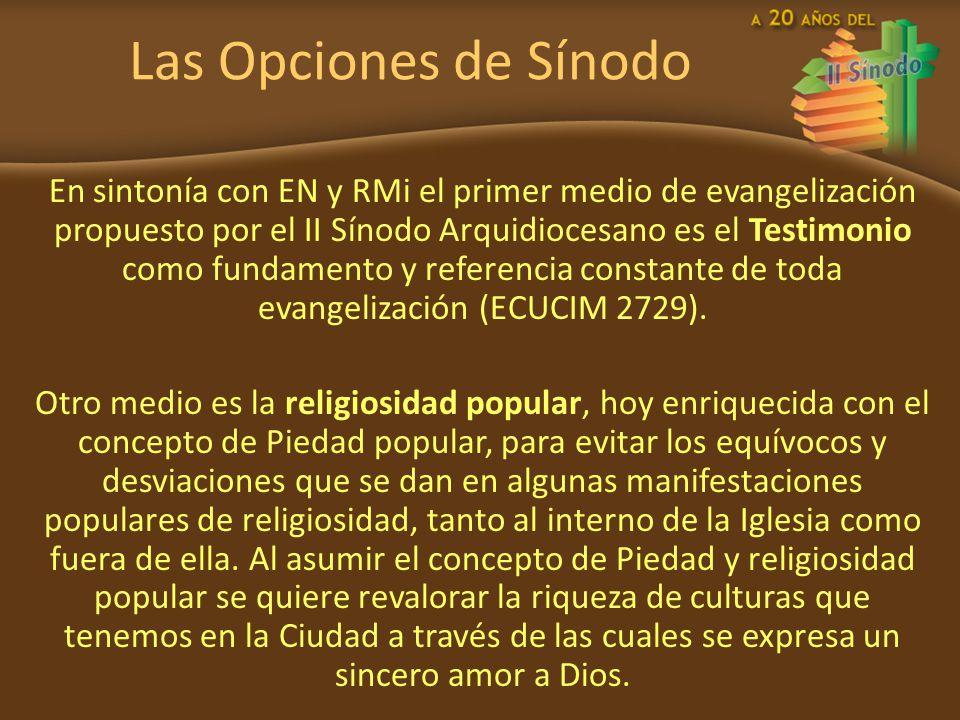 Las Opciones de Sínodo En sintonía con EN y RMi el primer medio de evangelización propuesto por el II Sínodo Arquidiocesano es el Testimonio como fund