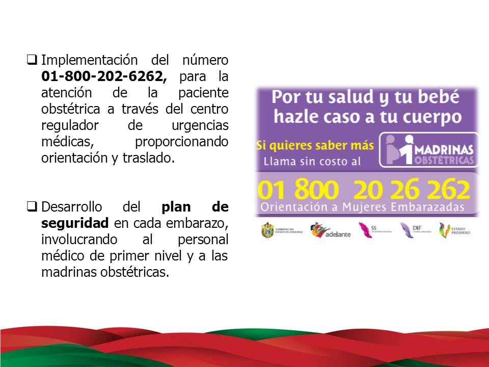 Implementación del número 01-800-202-6262, para la atención de la paciente obstétrica a través del centro regulador de urgencias médicas, proporcionan