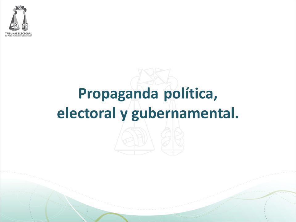 Propaganda política, electoral y gubernamental.