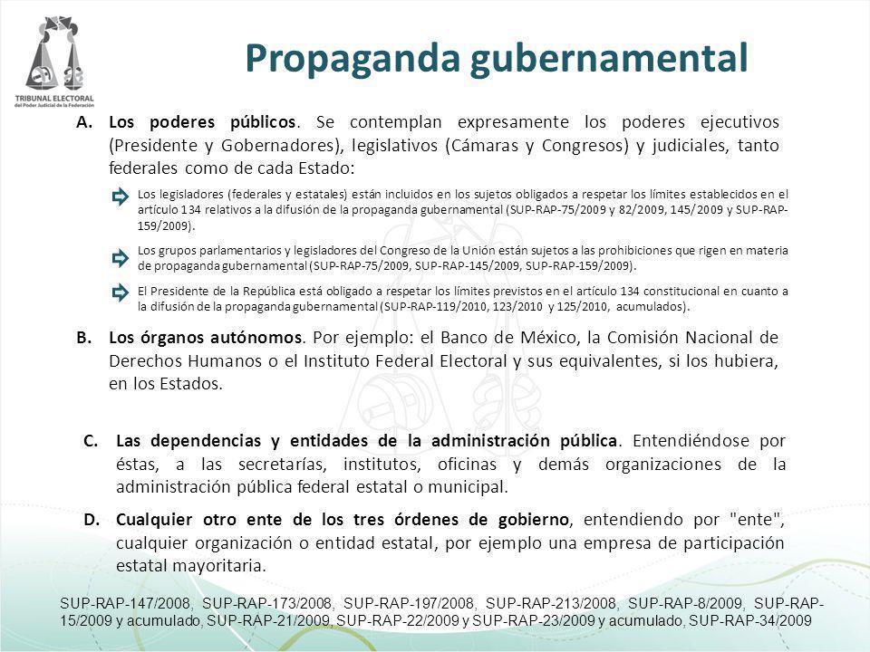 Propaganda gubernamental A.Los poderes públicos. Se contemplan expresamente los poderes ejecutivos (Presidente y Gobernadores), legislativos (Cámaras