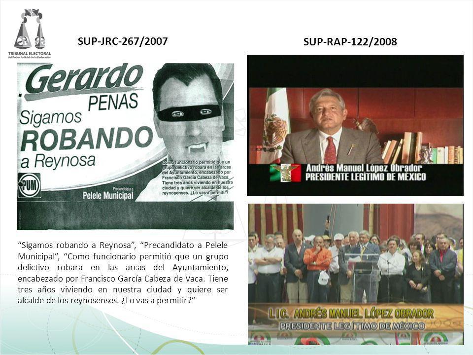 SUP-JRC-267/2007 Sigamos robando a Reynosa, Precandidato a Pelele Municipal, Como funcionario permitió que un grupo delictivo robara en las arcas del