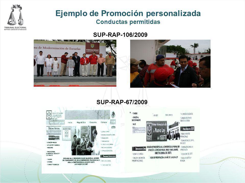 Ejemplo de Promoción personalizada Conductas permitidas SUP-RAP-106/2009 SUP-RAP-67/2009