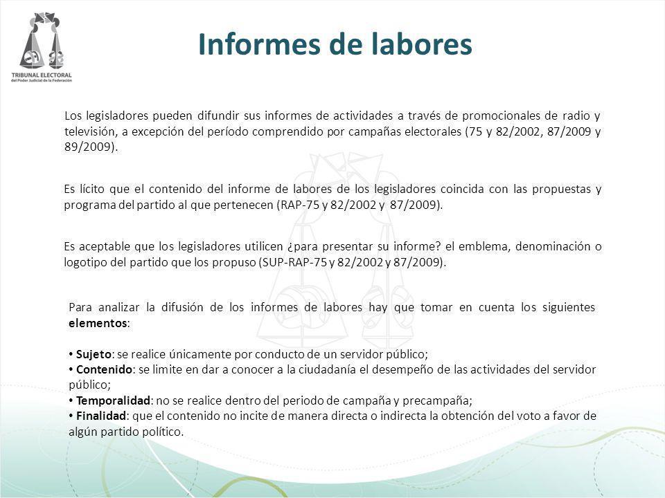 Informes de labores Los legisladores pueden difundir sus informes de actividades a través de promocionales de radio y televisión, a excepción del perí