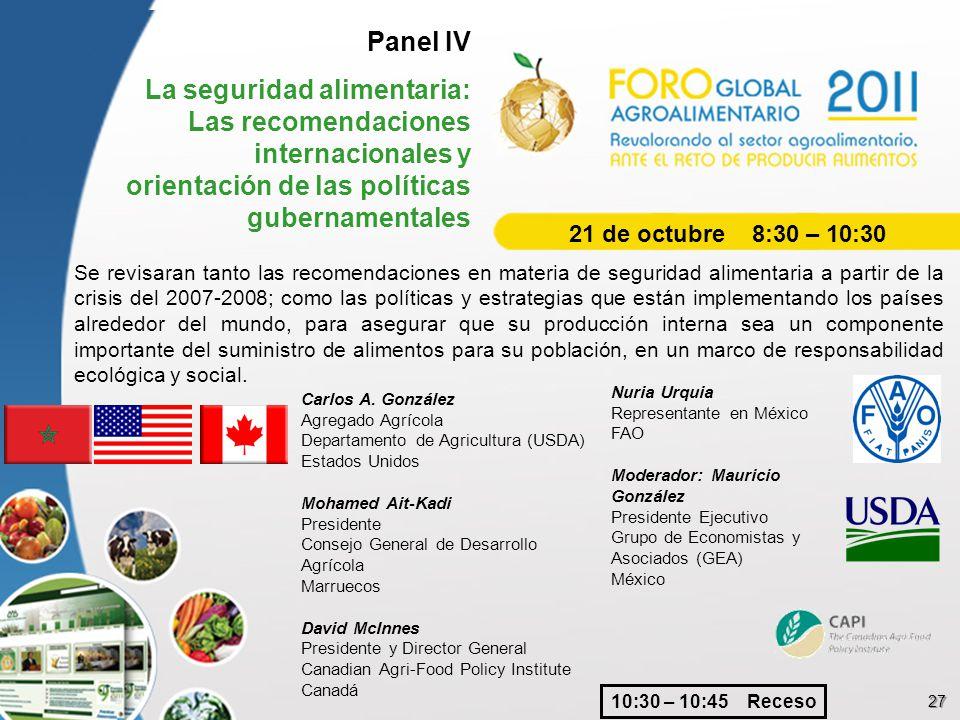 Panel IV La seguridad alimentaria: Las recomendaciones internacionales y orientación de las políticas gubernamentales Se revisaran tanto las recomenda