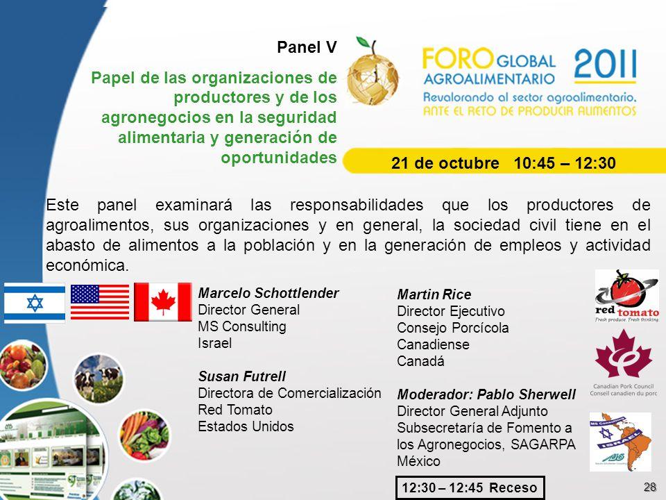 Panel V Papel de las organizaciones de productores y de los agronegocios en la seguridad alimentaria y generación de oportunidades Este panel examinar