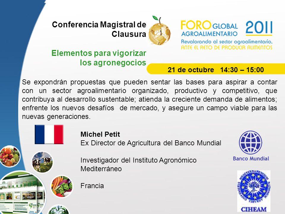 Conferencia Magistral de Clausura Elementos para vigorizar los agronegocios Se expondrán propuestas que pueden sentar las bases para aspirar a contar