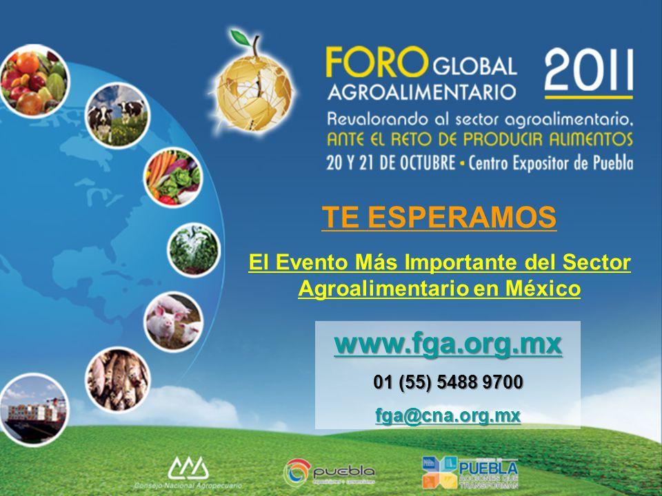 TE ESPERAMOS El Evento Más Importante del Sector Agroalimentario en México www.fga.org.mx 01 (55) 5488 9700 fga@cna.org.mx