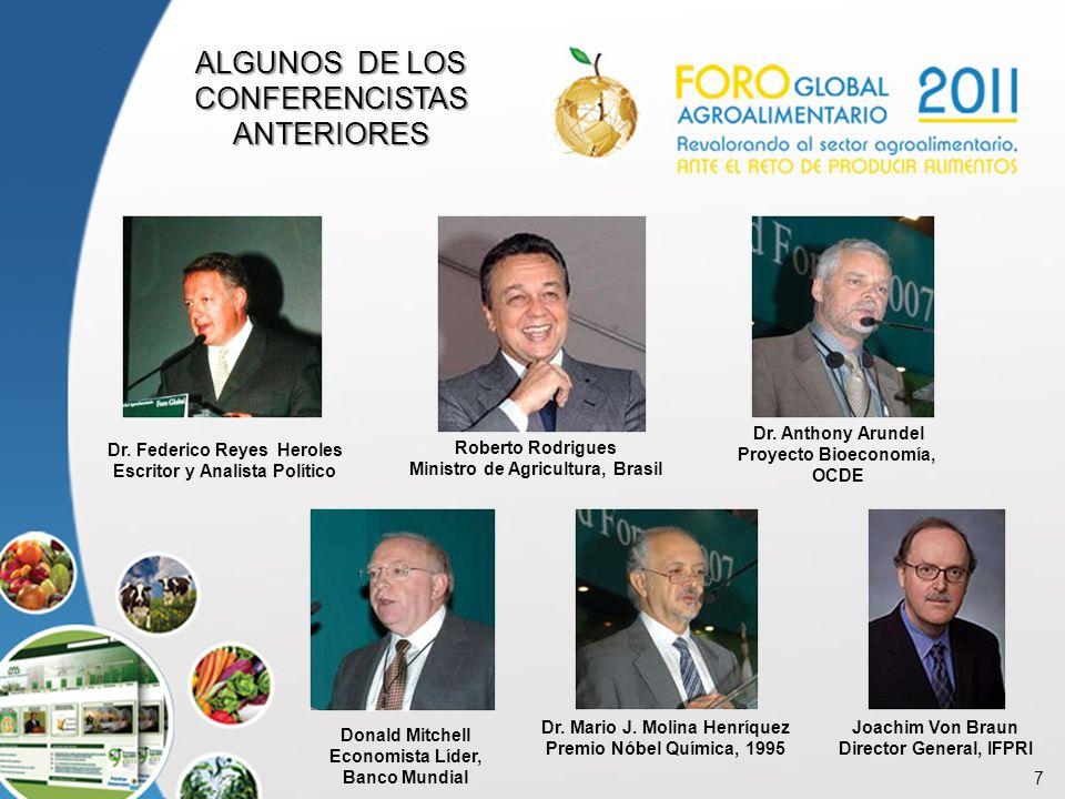 7 ALGUNOS DE LOS CONFERENCISTAS ANTERIORES Dr. Federico Reyes Heroles Escritor y Analista Político Dr. Anthony Arundel Proyecto Bioeconomía, OCDE Dona