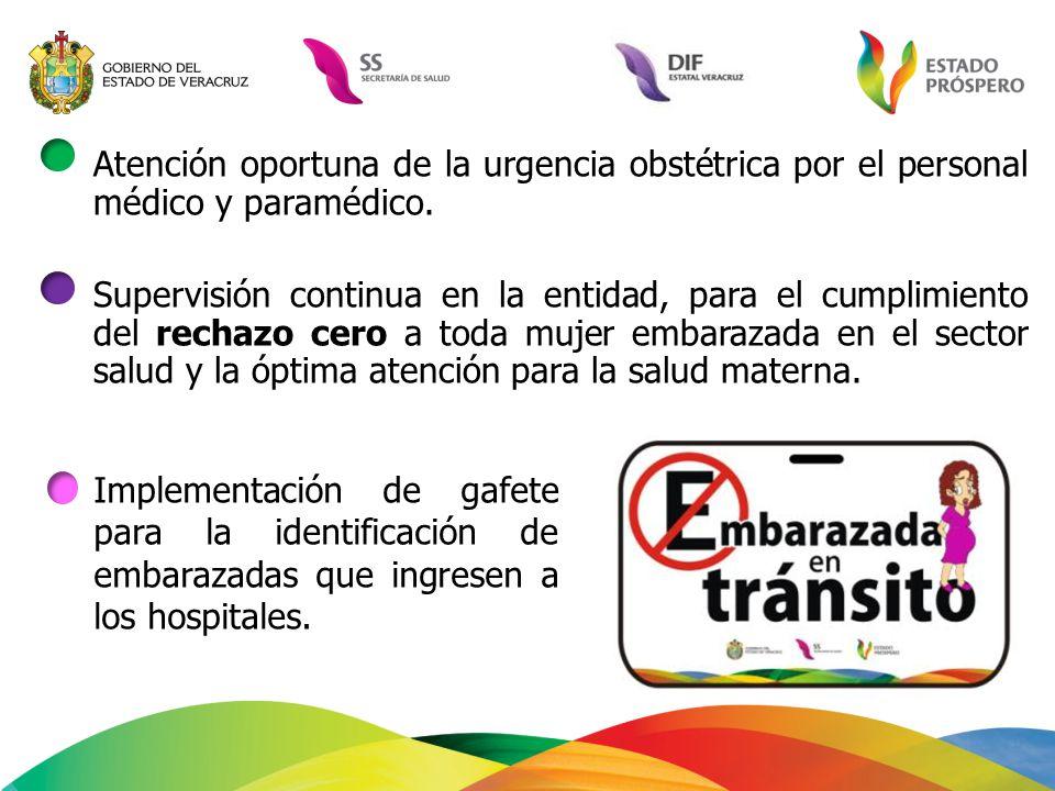 Atención oportuna de la urgencia obstétrica por el personal médico y paramédico. Supervisión continua en la entidad, para el cumplimiento del rechazo