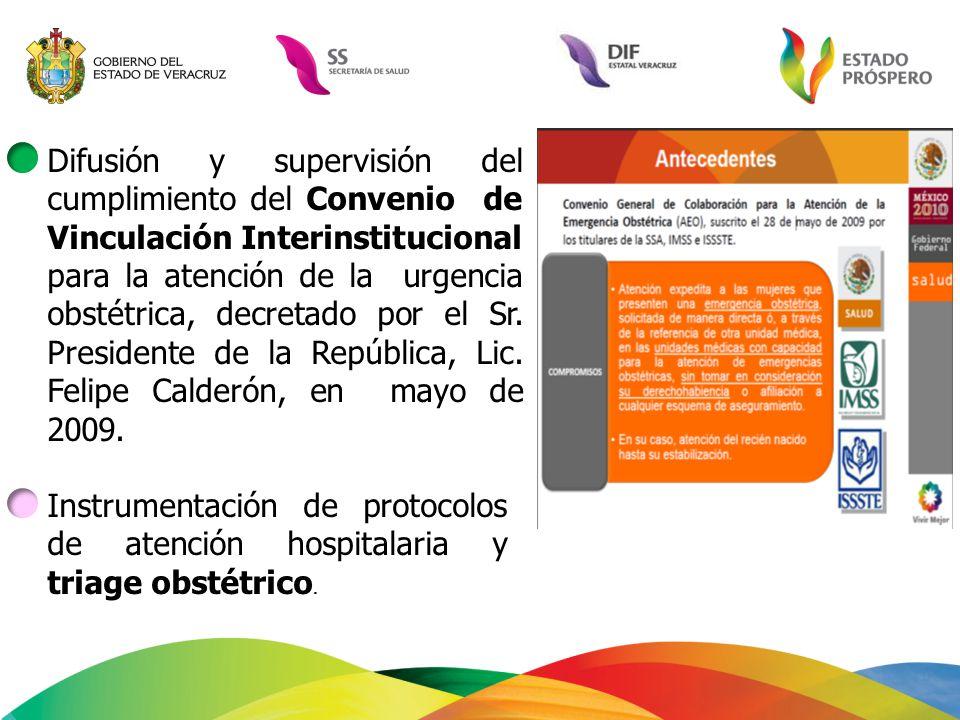 Difusión y supervisión del cumplimiento del Convenio de Vinculación Interinstitucional para la atención de la urgencia obstétrica, decretado por el Sr