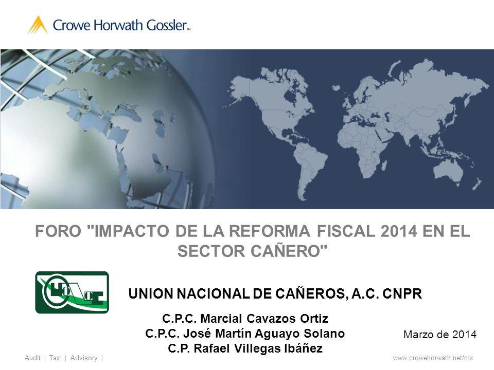 2 Audit | Tax | Advisory | © 2014, Gossler, SC NUEVO REGIMEN FISCAL DEL SECTOR AGROPECUARIO UNION NACIONAL DE CAÑEROS, A.C.